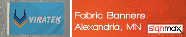 Custom Fabric Banners in Alexandria, Minnesota from SignMax