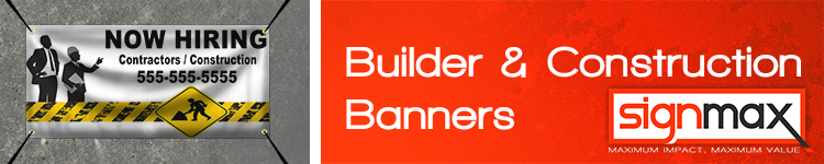 Custom Banners for Builders and Construction Companies from Signmax