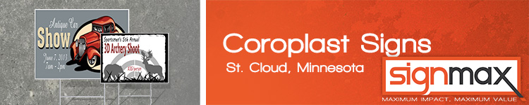 Custom Coroplast Signs in St. Cloud, MN | Signmax.com