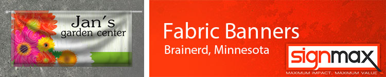Fabric Banners from Signmax.com in Brainerd, MN