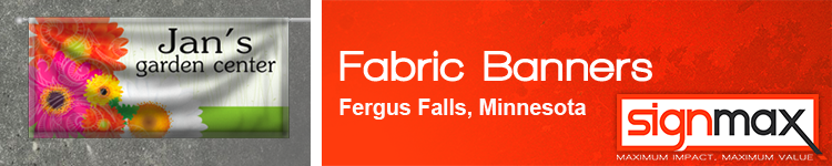 Fabric Banners from Signmax.com in Fergus Falls, MN