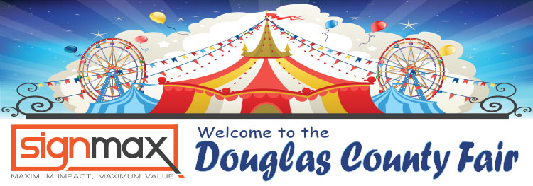 Visit the SignMax booth at the Douglas County Fair August 20-23, 2015