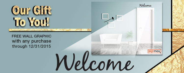 Free Welcome Wall Graphic with Any Purchase | Signmax.com