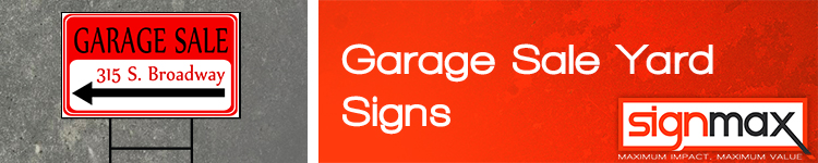 Custom Garage Sale Yard Signs from Signmax