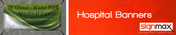 Custom Printed Hospital Banners from Signmax