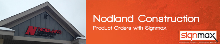 Custom Signage for Nodland Construction by Signmax.com
