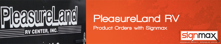 Custom Signs for PleasureLand RV | Signmax.com