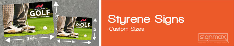 Styrene Signs - Custom Sizes | Signmax.com