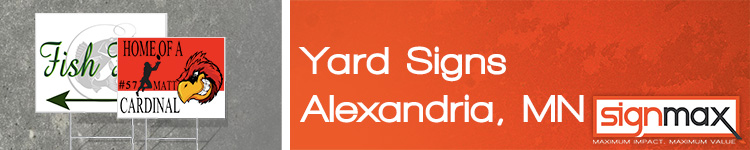 Custom Yard Signs in Alexandria, MN | Signmax.com