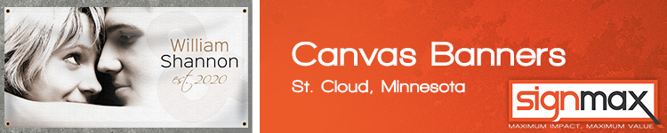 Custom Canvas Banners in St. Cloud, MN | Signmax.com