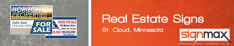 Custom Real Estate Signs and Banners from Signmax in St. Cloud, MN